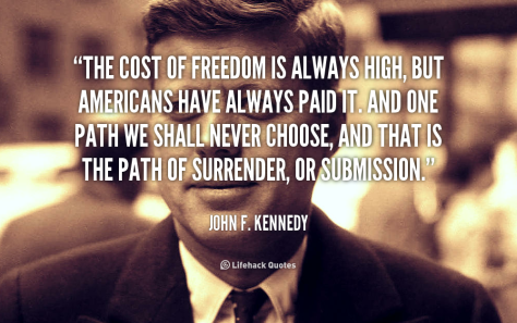 quote-john-f-kennedy-the-cost-of-freedom-is-always-high-89475