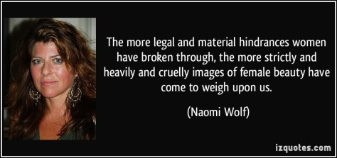 quote-the-more-legal-and-material-hindrances-women-have-broken-through-the-more-strictly-and-heavily-and-naomi-wolf-335497