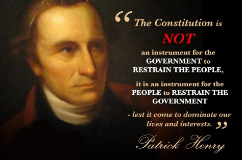 The Constitution is NOT an instrument for the GOVERNMENT to RESTRAIN THE PEOPLE