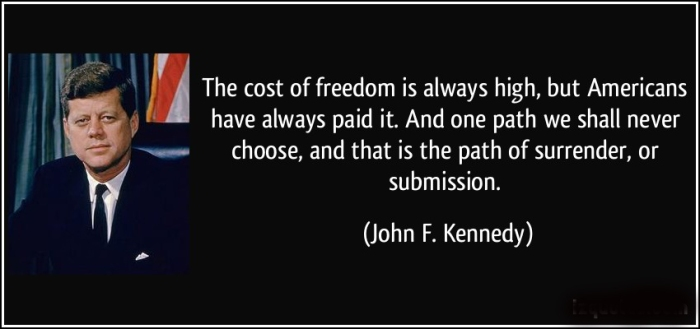 quote-the-cost-of-freedom-is-always-high-but-americans-have-always-paid-it-and-one-path-we-shall-never-john-f-kennedy-100739