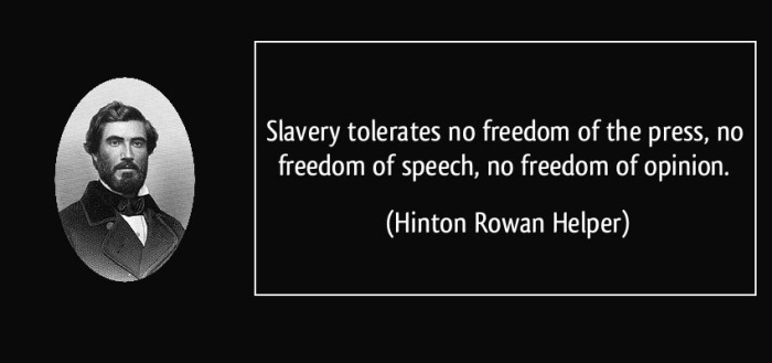 slavery-tolerates-no-freedom-of-the-press-no-freedom-of-speech-no-freedom-of-opinion-hinton-rowan-helper